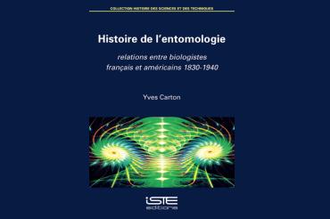 """Yves Carton : """"Histoire de l'entomologie – Relations entre français et américains"""" (History of entomology – French-American relations)"""