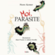 Moi Parasite : the book of Pierre Kerner